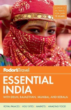 Fodor's Essential India: With Delhi, Rajasthan, Mumbai, and Kerala (Paperback)