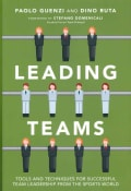 Leading Teams: Tools and Techniques for Successful Team Leadership from the Sports World (Hardcover)