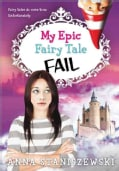 My Epic Fairy Tale Fail (Paperback)