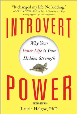 Introvert Power: Why Your Inner Life Is Your Hidden Strength (Paperback)