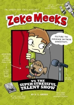 Zeke Meeks Vs. the Super Stressful Talent Show (Hardcover)