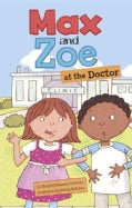 Max and Zoe at the Doctor (Paperback)