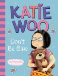 Katie Woo, Don't Be Blue (Paperback)
