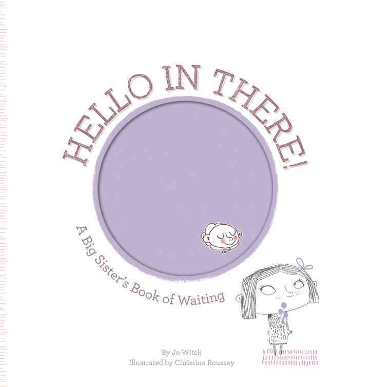 Hello in There!: A Big Sister's Book of Waiting (Hardcover)