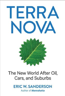 Terra Nova: The New World After Oil, Cars, and Suburbs (Hardcover)