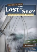Can You Survive Being Lost at Sea?: An Interactive Survival Adventure (Hardcover)