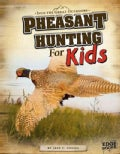 Pheasant Hunting for Kids (Hardcover)