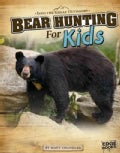 Bear Hunting for Kids (Hardcover)