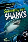 A Daredevil's Guide to Swimming With Sharks (Hardcover)