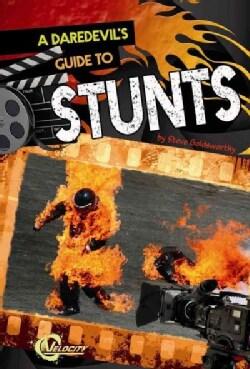 A Daredevil's Guide to Stunts (Hardcover)