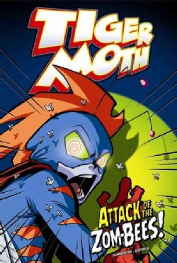 Tiger Moth: Attack of the Zom-Bees! (Hardcover)