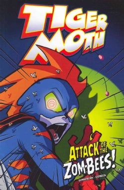Tiger Moth: Attack of the Zom-Bees! (Paperback)