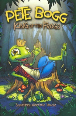Pete Bogg: King of the Frogs (Paperback)