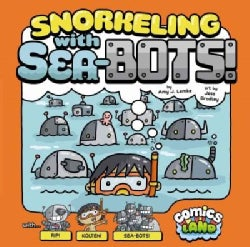 Snorkeling With Sea-Bots! (Hardcover)