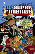 DC Super Friends: Nothing to Fear (Hardcover)