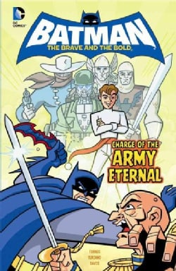 Batman: the Brave and the Bold: Charge of the Army Eternal (Hardcover)
