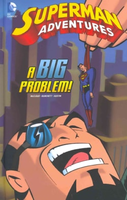 Superman Adventures: A Big Problem! (Hardcover)