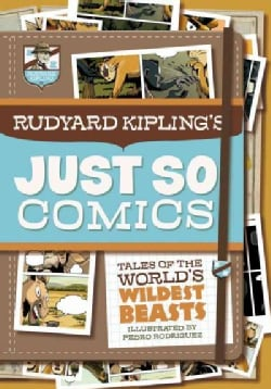 Rudyard Kipling's Just So Comics: Tales of the World's Wildest Beasts (Paperback)