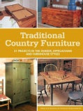 Traditional Country Furniture: 21 Projects in the Shaker, Appalachian and Farmhouse Styles (Paperback)