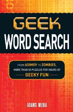 Geek Word Search: From Asimov to Zombies, More Than 50 Puzzles for Hours of Geeky Fun (Paperback)