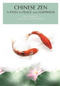 Chinese Zen: A Path to Peace and Happiness (Hardcover)