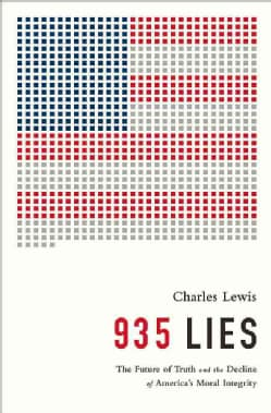 935 Lies: The Future of Truth and the Decline of America's Moral Integrity (Hardcover)