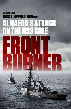 Front Burner: Al Qaeda's Attack on the USS Cole (Paperback)