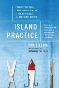 Island Practice: Cobblestone Rash, Underground Tom, and Other Adventures of a Nantucket Doctor (Paperback)