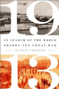 1913: In Search of the World Before the Great War (Hardcover)