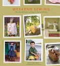 Weekend Sewing: More Than 40 Projects and Ideas for Inspired Stitching (Paperback)