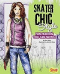 Skater Chic Style: Fun Fashions You Can Sketch (Hardcover)