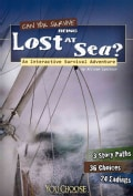 Can You Survive Being Lost at Sea?: An Interactive Survival Adventure (Paperback)