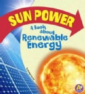 Sun Power: A Book About Renewable Energy (Paperback)