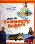 Show Me Community Helpers: My First Picture Encyclopedia (Hardcover)