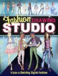 Fashion Drawing Studio: A Guide to Sketching Stylish Fashions (Paperback)