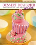 Dessert Designer: Creations You Can Make and Eat! (Paperback)
