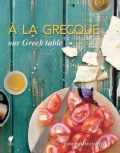 A La Grecque: Our Greek Table (Hardcover)