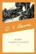 Mere Christianity: A Revised and Amplified Edition, With a New Introduction, of the Three Books, Broadcast Talks,... (Paperback)