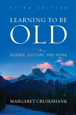 Learning to Be Old: Gender, Culture, and Aging (Hardcover)