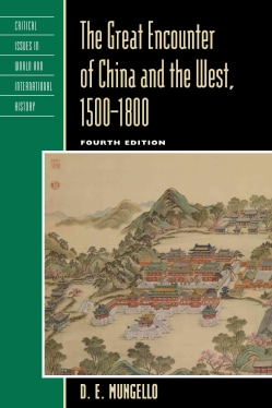 The Great Encounter of China and the West, 1500-1800 (Hardcover)