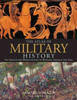 The Atlas of Military History: An Around-the-world Survey of Warfare Through the Ages (Hardcover)