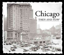 Chicago Then & Now (Paperback)