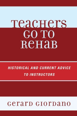 Teachers Go to Rehab: Historical and Current Advice to Instructors (Paperback)