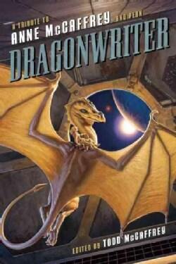 Dragonwriter: A Tribute to Anne McCaffrey and Pern (Paperback)