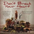 Don't Break Your Heart Cookbook: Reduced Sodium Recipes for a Healthy Heart - Flavoring Food With Herbs, Spices, ... (Hardcover)