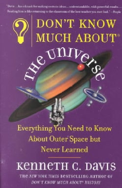 Don't Know Much About the Universe: Everything You Needed to Know About Outer Space but Never Learned (Paperback)