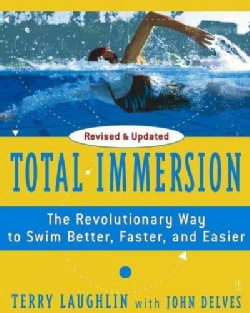 Total Immersion: The Revolutionary Way to Swim Better, Faster, and Easier (Paperback)