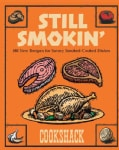 Still Smokin: More then 150 New Recipes for Savory Smoke-Cooked Dishes (Paperback)