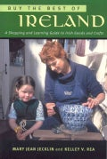 Buy the Best of Ireland: A Shopping and Learning Guide to Irish Foods and Crafts (Paperback)