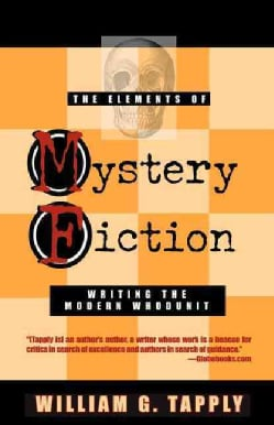 The Elements of Mystery Fiction: Writing the Modern Whodunit (Paperback)